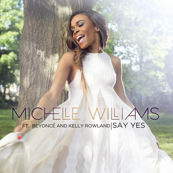 Michelle-Williams-feat.-Beyoncé-Kelly-Rowland-Say-Yes-iTunes