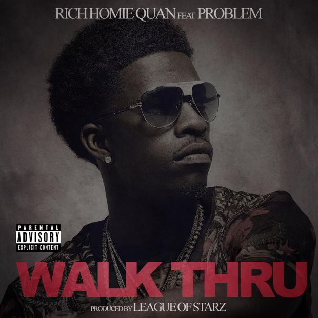 Walk-Thru-Rich-Homie-Quan-Problem